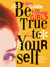 Be True to Yourself (eBook): A Daily Guide for Teenage Girls