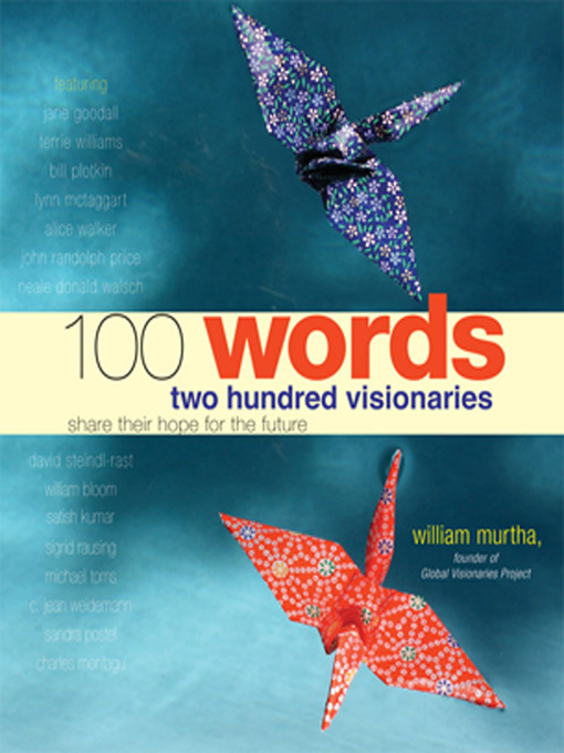 100 Words Two Hundred Visionaries Share Their Hope for the Future by William Murtha eBook