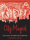 City Magick (eBook): Spells, Rituals, and Symbols for the Urban Witch