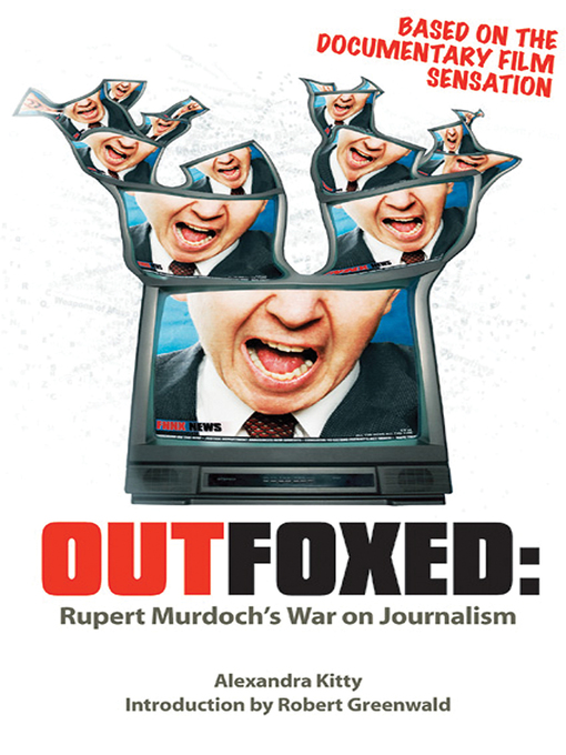 Outfoxed (eBook): Rupert Murdoch's War on Journalism