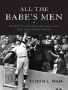 All the Babe's Men (eBook): Baseball's Greatest Home Run Seasons and How They Changed America