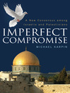 Imperfect Compromise (eBook): A New Consensus Among Israelis and Palestinians