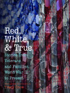Red, White, and True (eBook): Stories from Veterans and Families, World War II to Present