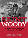 Saint Woody (eBook): The History and Fanaticism of Ohio State Football