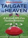 Tailgate to Heaven (eBook): A British NFL Fan Tackles America