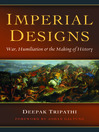 Imperial Designs (eBook): War, Humiliation & the Making of History