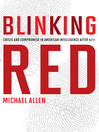 Blinking Red (eBook): Crisis and Compromise in American Intelligence after 9/11