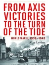 From Axis Victories to the Turn of the Tide (eBook): World War II, 1939-1943