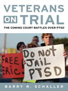 Veterans on Trial (eBook): The Coming Court Battles over PTSD