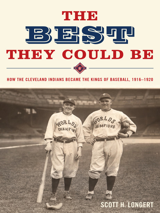 The Best They Could Be (eBook): How the Cleveland Indians Became the Kings of Baseball, 1916-1920
