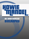Howie Mandel (eBook): An Unauthorized Biography