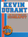 Kevin Durant (eBook): An Unauthorized Biography