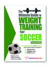 The Ultimate Guide to Weight Training for Soccer (eBook)