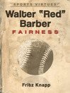 "Walter ""Red"" Barber (eBook): Fairness"