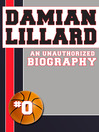 Damian Lillard (eBook): An Unauthorized Biography