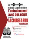 Le guide suprême de l'entrainement avec des poids pour la course à pied (eBook)