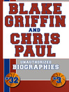 Blake Griffin and Chris Paul (eBook): Unauthorized Biographies