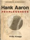 Hank Aaron (eBook): Fearlessness