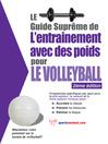 Le guide suprême de l'entrainement avec des poids pour le volleyball (eBook)