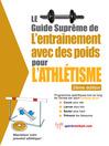Le guide suprême de l'entrainement avec des poids pour l'athlétisme (eBook)