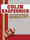 Colin Kaepernick (eBook): An Unauthorized Biography