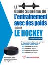 Le guide suprême de l'entrainement avec des poids pour le hockey (eBook)