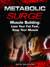 Muscle Building (eBook): Lose Your Fat Fast, Keep Your Muscle