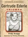 Gertrude Ederle (eBook): Triumph