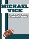 Michael Vick (eBook): An Unauthorized Biography