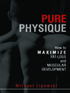 Pure Physique (eBook): How to Maximize FatLoss and Muscular Development
