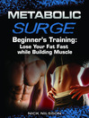 Beginner's Training (eBook): Lose Your Fat Fast while Building Muscle