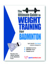 The Ultimate Guide to Weight Training for Badminton (eBook)