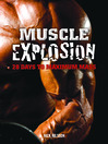 Muscle Explosion (eBook): 28 Days to Maximum Mass