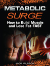 Metabolic Surge (eBook): How to Build Muscle and Lose Fat Fast