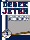 Derek Jeter (eBook): An Unauthorized Biography