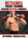 Kettlebell Circuit Training (eBook): Hardcore Kettlebell Workouts