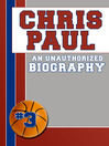 Chris Paul (eBook): An Unauthorized Biography