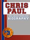 Chris Paul (eBook): An Unauthorized Biography