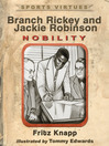Branch Rickey and Jackie Robinson (eBook): Nobility