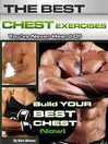 The Best Chest Exercises You've Never Heard Of (eBook): Build Your Best Chest Now