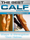 The Best Calf Exercises You've Never Heard Of (eBook): Shape and Strengthen Your Calves