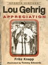 Lou Gehrig (eBook): Appreciation