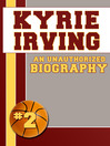 Kyrie Irving (eBook): An Unauthorized Biography