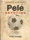Pelé (eBook): Devotion
