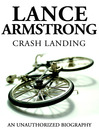 Lance Armstrong - Crash Landing (eBook): An Unauthorized Biography