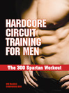 Hardcore Circuit Training for Men (eBook): The 300 Spartan Workout