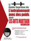 Le guide suprême de l'entrainement avec des poids pour les arts martiaux (eBook)