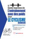 Le guide suprême de l'entrainement avec des poids pour le cyclisme (eBook)