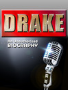 Drake (eBook): An Unauthorized Biography
