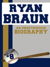 Ryan Braun (eBook): An Unauthorized Biography